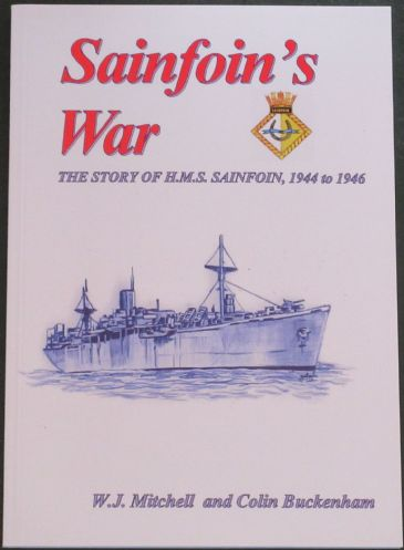Sainfoin's War - The Story of H.M.S. Sainfoin 1944 to 1946, by WJ Mitchell and Colin Buckenham